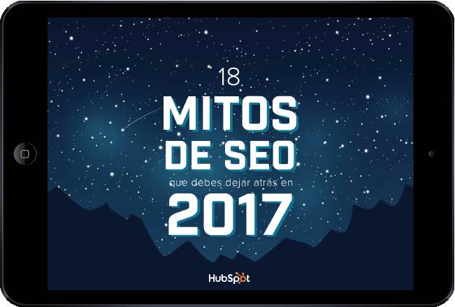 Mitos de SEO que debes dejar atrás en 2017