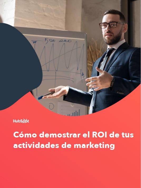 Cómo demostrar el ROI de tus actividades de marketing