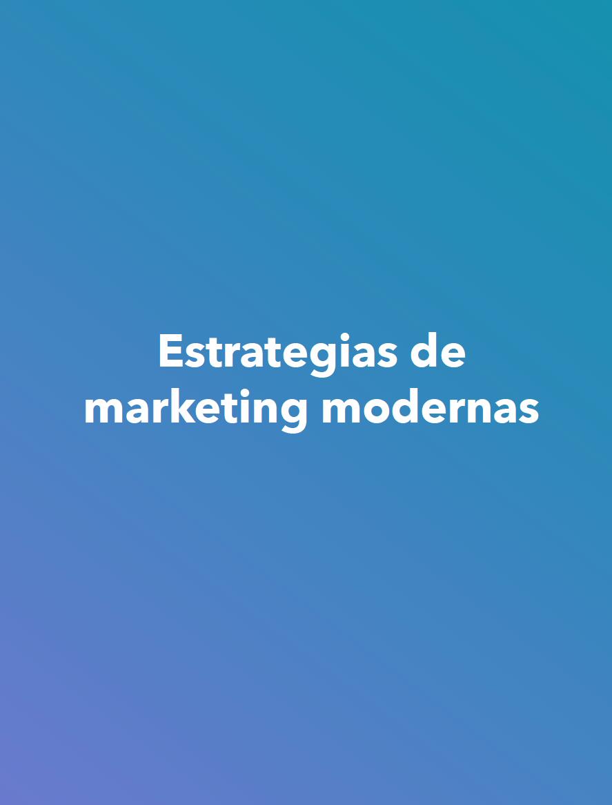 Cuáles son las Estrategias de Marketing Modernas